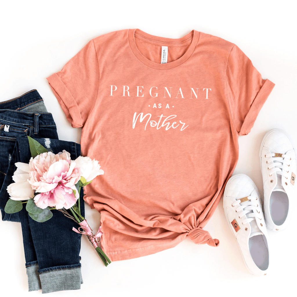 Pregnant as a mother shirt Pregnancy shirts for mom Expecting mom gifts Shirts for pregnant moms Pregnant women t shirts Baby Shower shirts