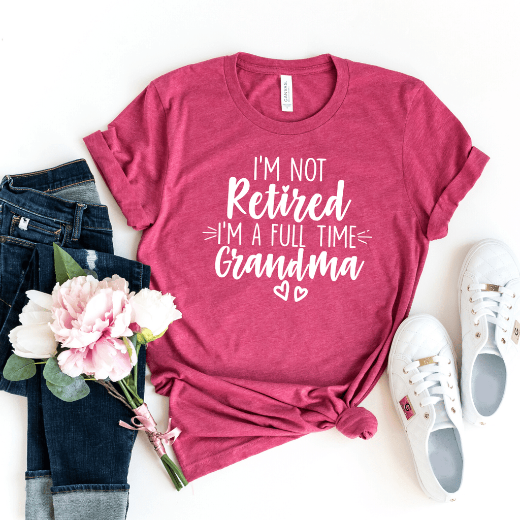 I'm Not Retired I'm a Full Time Grandma Shirt, Grandma Gift, Christmas Gift for Grandma, Mothers Day, Grandparent Gifts, Full Time Nana, Funny Grandma shirt, New Grandma shirt, Grandma Life, Retired Grandma, Heather Raspberry
