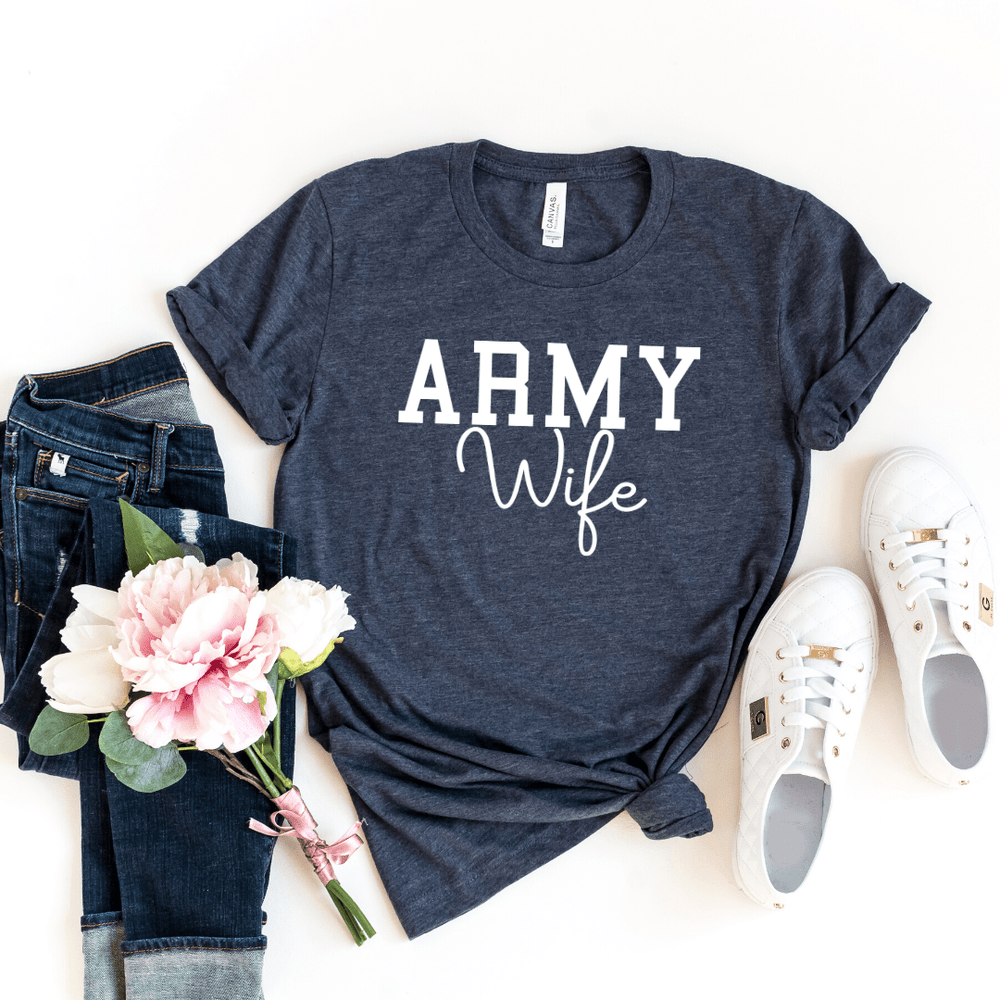Army Wife Shirt, Military Wife Shirt, Mothers Day Gift, Army Wife Tee, Army Wifey T-Shirt, Navy Wife, Marine Wife, Heather Navy