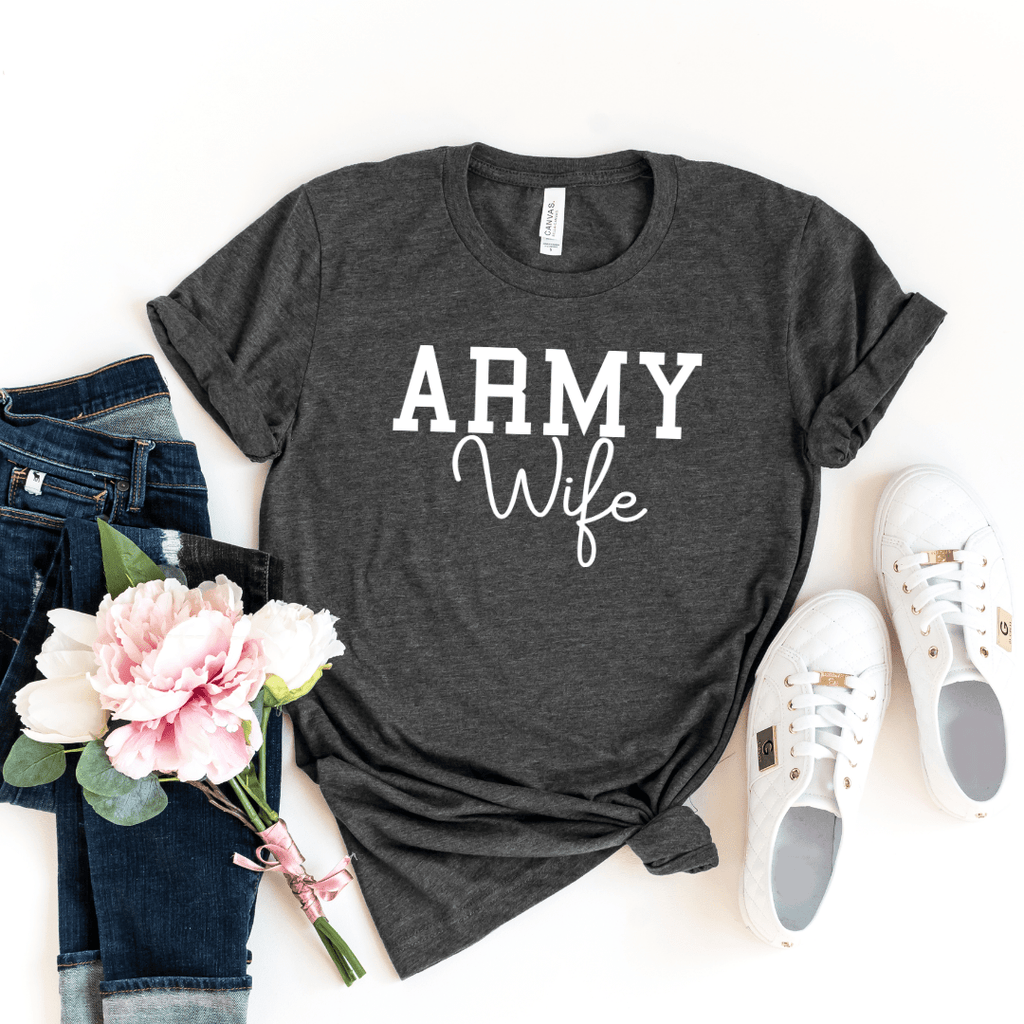 Army Wife Shirt, Military Wife Shirt, Mothers Day Gift, Army Wife Tee, Army Wifey T-Shirt, Navy Wife, Marine Wife, Dark Grey Heather