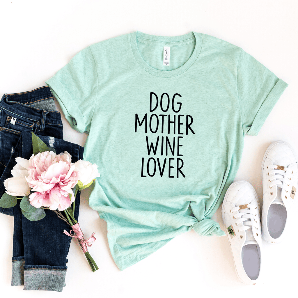 Dog Mother Wine Lover, Dog Mother Wine Lover shirt, Fur Mama shirt, Wine Lover Dog Mother, Funny Wine Shirts, Dog Mom Shirts, Heather Prism Mint