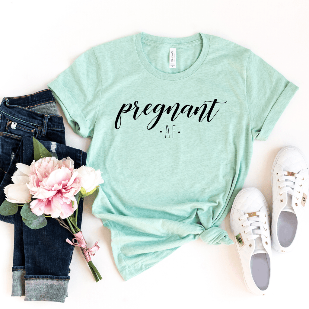 Pregnant AF Shirt for Women, Maternity Shirt, Pregnancy Announcement Shirt, Mom Shirt, Preggers Top, Funny Pregnancy, Motherhood, Heather Prism Mint