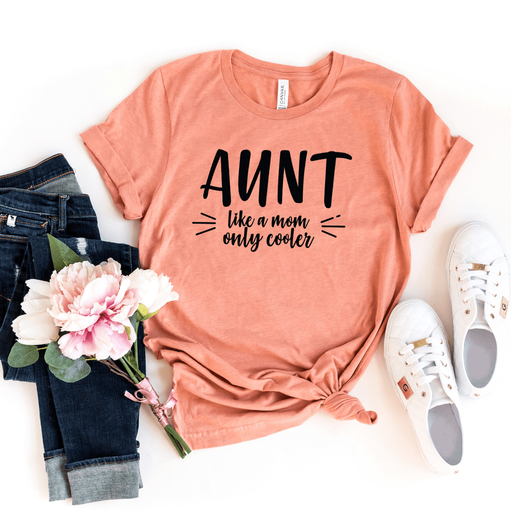 Aunt Shirt, New Aunt Shirt, Aunt T-Shirt, Gifts for Aunts Aunt Like a Mom only cooler, Pregnancy Reveal, Aunt Promotion Shirt, Auntie Shirt