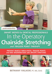 Chairside Stretching & Trigger Point Therapy In the Operatory - NEW DVD and Kit