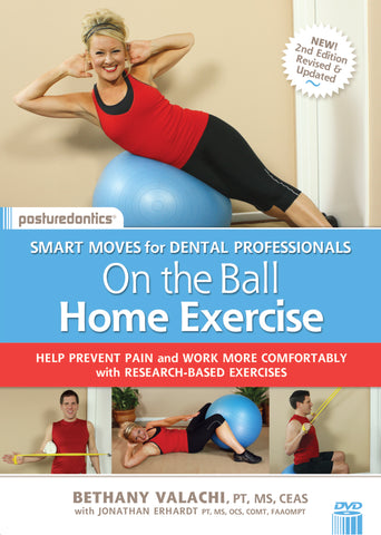 Smart Moves for Dental Professionals On the Ball - NEW Home Exercise DVD and Kit