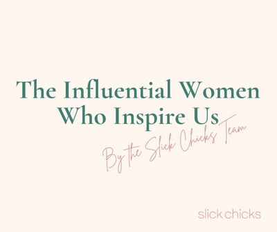 The Influential Women Who Inspire Us