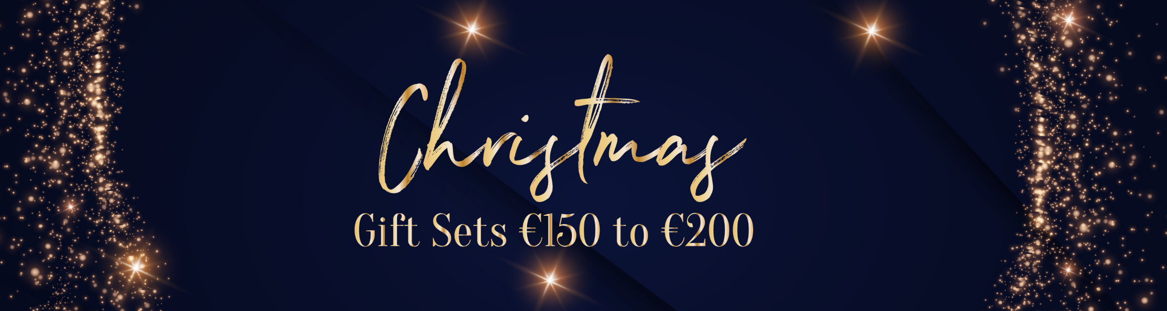 Gift Sets €150 to €200