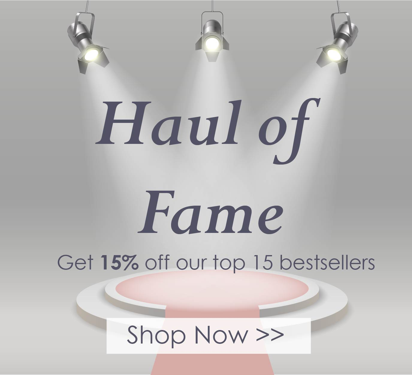 Haul of Fame - 15% off our 15 Bestsellers