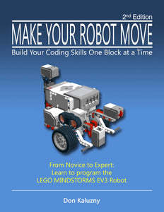 MAKE YOUR ROBOT MOVE: The Complete Volume, EV3-G