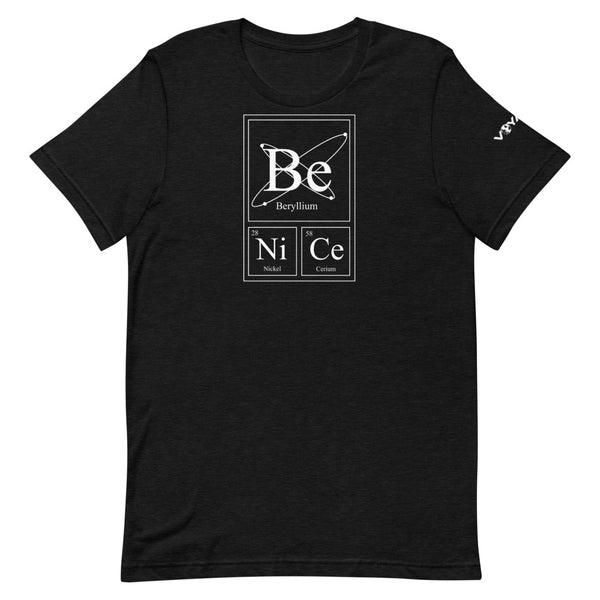 Be Nice Atomic Unisex T-shirt