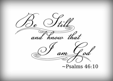 Custom Vinyl Wall Lettering Signs Decal Art & Graphics Be Still and Know that I am God