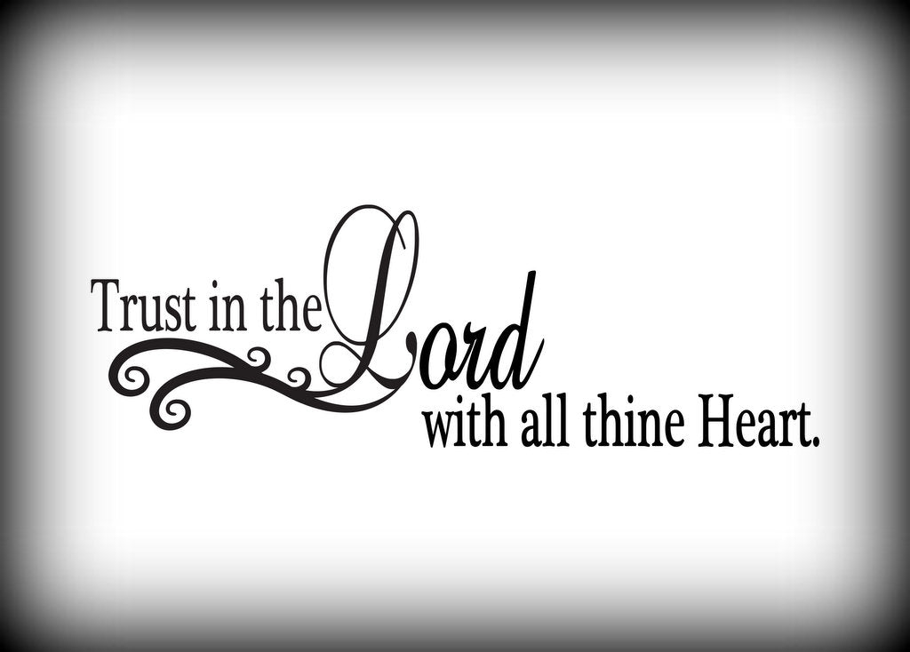 custom vinyl wall lettering signs decal art graphics trust in the lord with all thine