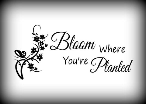 Custom Vinyl Wall Lettering Signs Decal Art & Graphics Bloom where you are planted