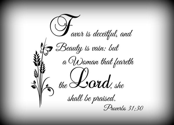 Custom Vinyl Wall Lettering Signs Decal Art & Graphics Favor is deceitful... Proverbs 31:10