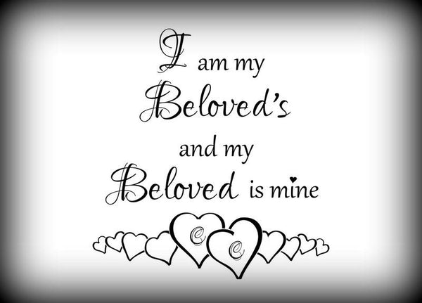 Custom Vinyl Wall Lettering Signs Decal Art & Graphics I am my Beloved's and my beloved is mine Songs of Solomon 6:3
