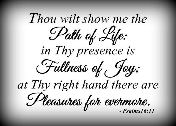 Custom Vinyl Wall Lettering Signs Decal Art & Graphics Thou wilt show me the path of life...    Psalms 16:11