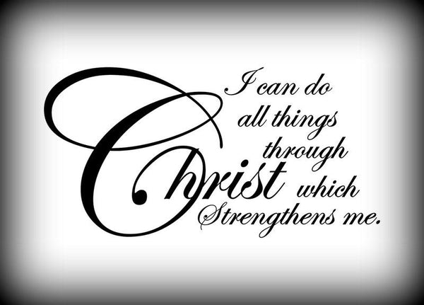 Custom Vinyl Wall Lettering Signs Decal Art & Graphics I can do all things through Christ which strengthens me. Philippians 4:13