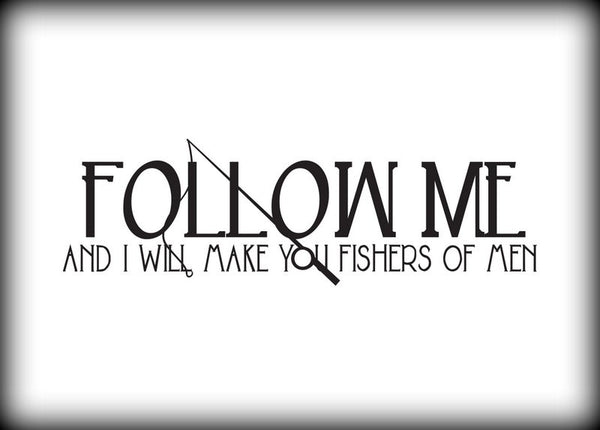 Custom Vinyl Wall Lettering Signs Decal Art & Graphics Follow Me and I will make you fishers of men