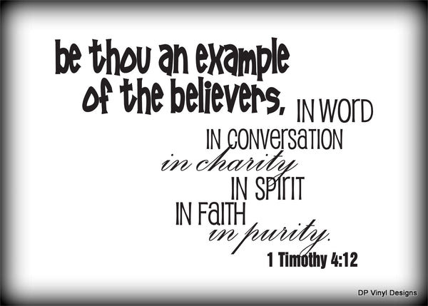 Custom Vinyl Wall Lettering Signs Decal Art & Graphics Be thou an example of the Believers...