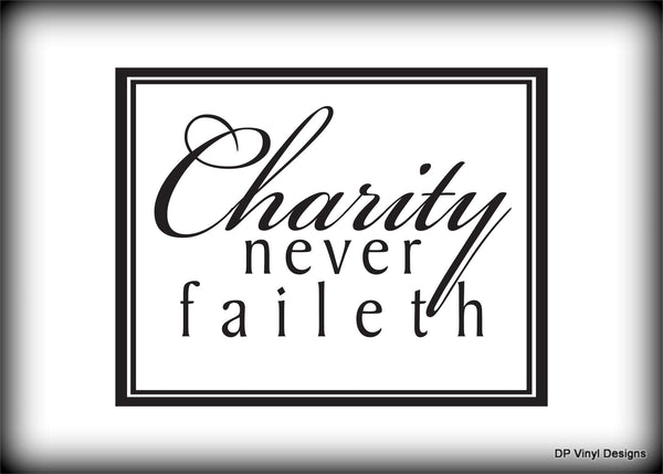 Custom Vinyl Wall Lettering Signs Decal Art & Graphics Charity never faileth