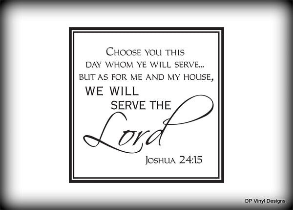 Custom Vinyl Wall Lettering Signs Decal Art & Graphics Choose ye this day whom ye will serve...