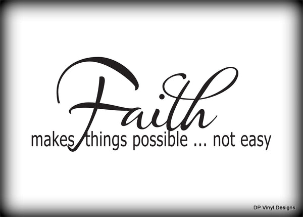 Custom Vinyl Wall Lettering Signs Decal Art & Graphics Faith makes things possible... not easy