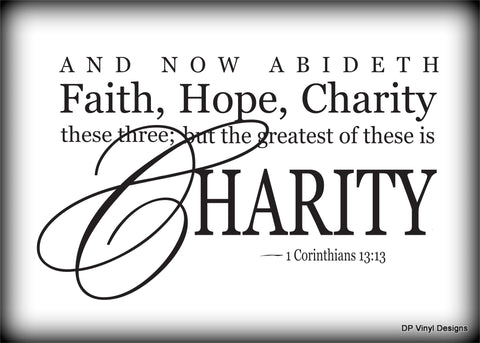 Custom Vinyl Wall Lettering Signs Decal Art & Graphics And now abideth Faith, Hope & Charity