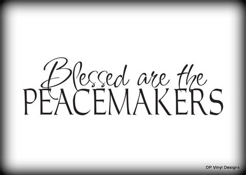 Custom Vinyl Wall Lettering Signs Decal Art & Graphics Blessed are the Peacemakers
