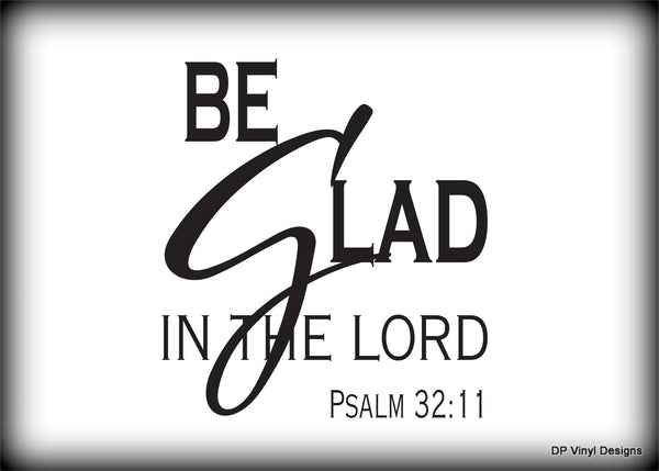 Custom Vinyl Wall Lettering Signs Decal Art & Graphics Be glad in the Lord
