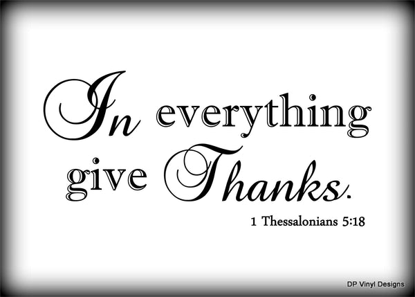 Custom Vinyl Wall Lettering Signs Decal Art & Graphics In everything give thanks!!