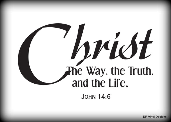 Custom Vinyl Wall Lettering Signs Decal Art & Graphics Christ the way, the truth and the life.