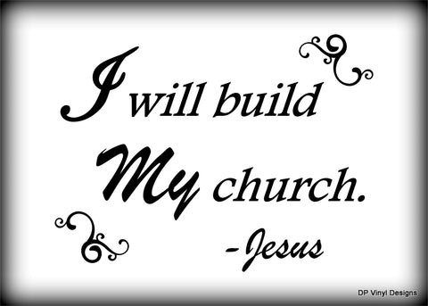 Custom Vinyl Wall Lettering Signs Decal Art & Graphics I will build My church -Jesus
