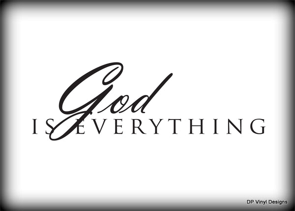 Custom Vinyl Wall Lettering Signs Decal Art & Graphics God is everything