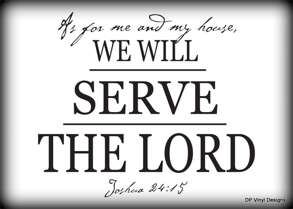 Custom Vinyl Wall Lettering Signs Decal Art & Graphics As for me and my house we will serve the Lord.