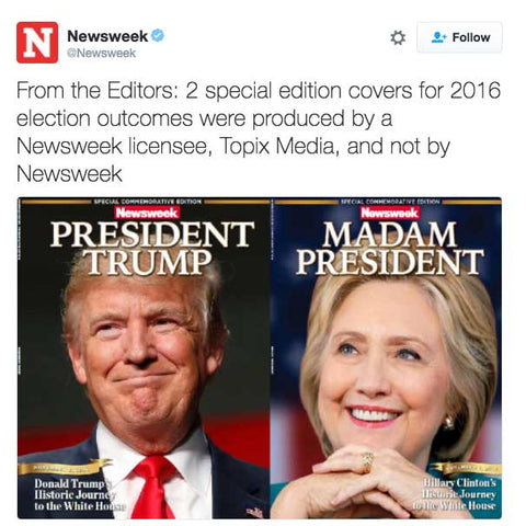 2 special edition covers for 2016 election outcomes were produced by a Newsweek licensee, Topix Media, and not by Newsweek