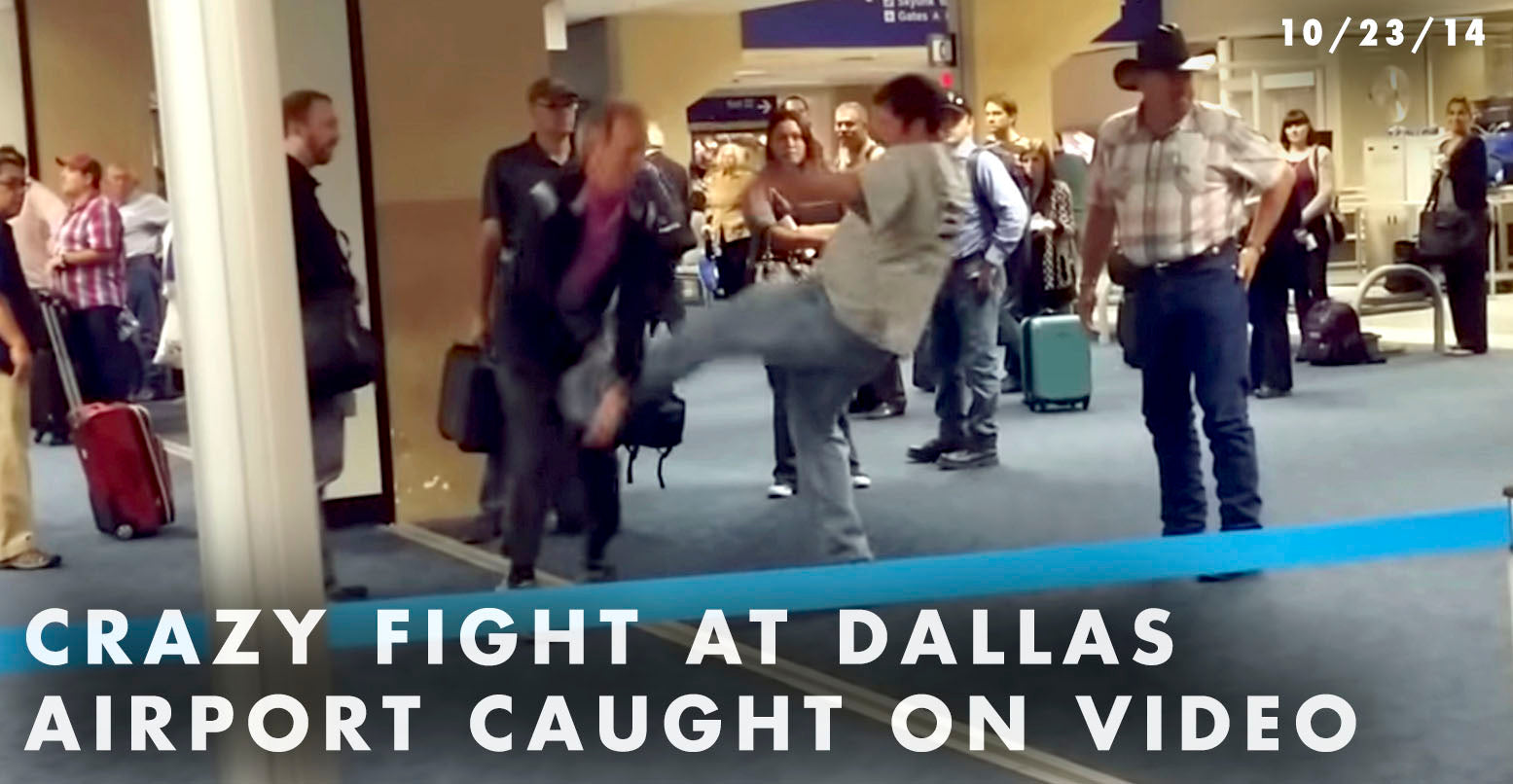 CRAZY FIGHT AT DALLAS AIRPORT CAUGHT ON VIDEO (10/23/2014)
