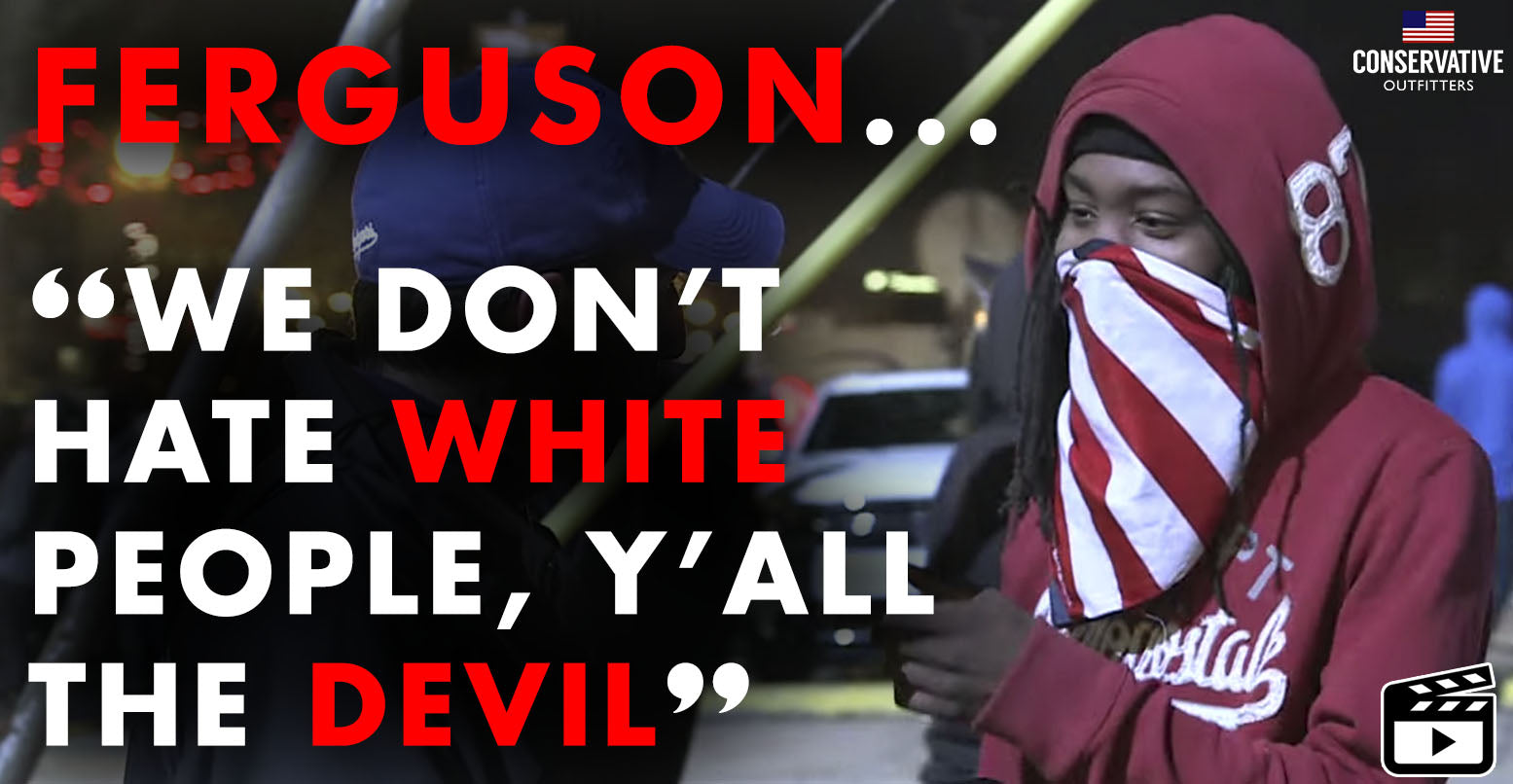 "VIDEO: ""We Don't Hate White People, Y'all The Devil"" Ferguson Racism?"
