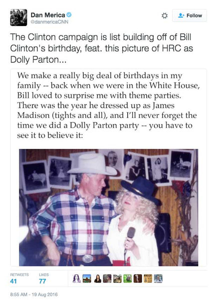 "Hillary dressed up like the famous country singer for Bill Clinton's birthday and even used Dolly's hit song ""9 to 5"" during her 2008 presidential run."