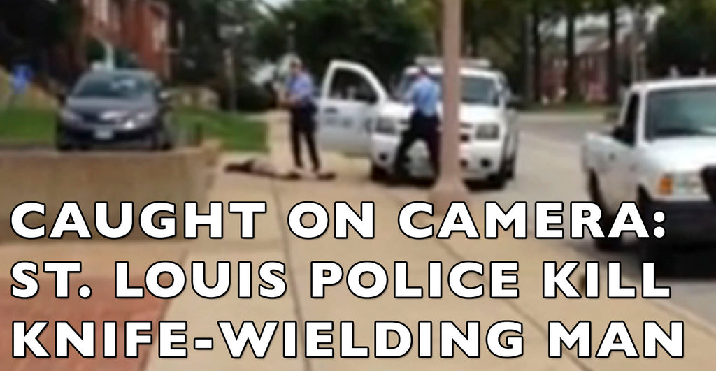 Cell Phone Video: St. Louis Police Officers Shoot Man Holding Knife