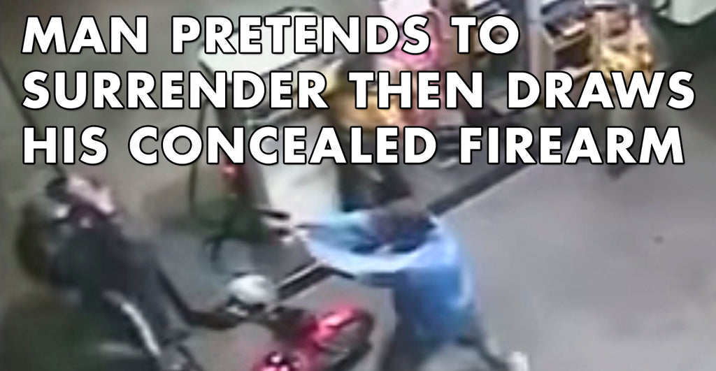 VIDEO: Man Pretends To Surrender Then Draws His Concealed Firearm