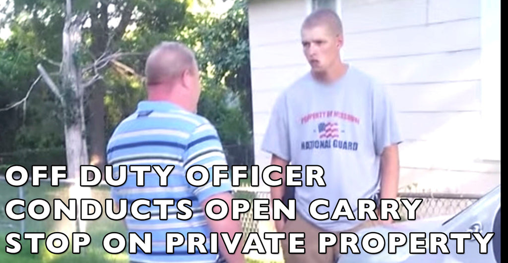"Off Duty ""OFFICER"" Forced Off Private Property After Illegal 'Open Carry' Stop"