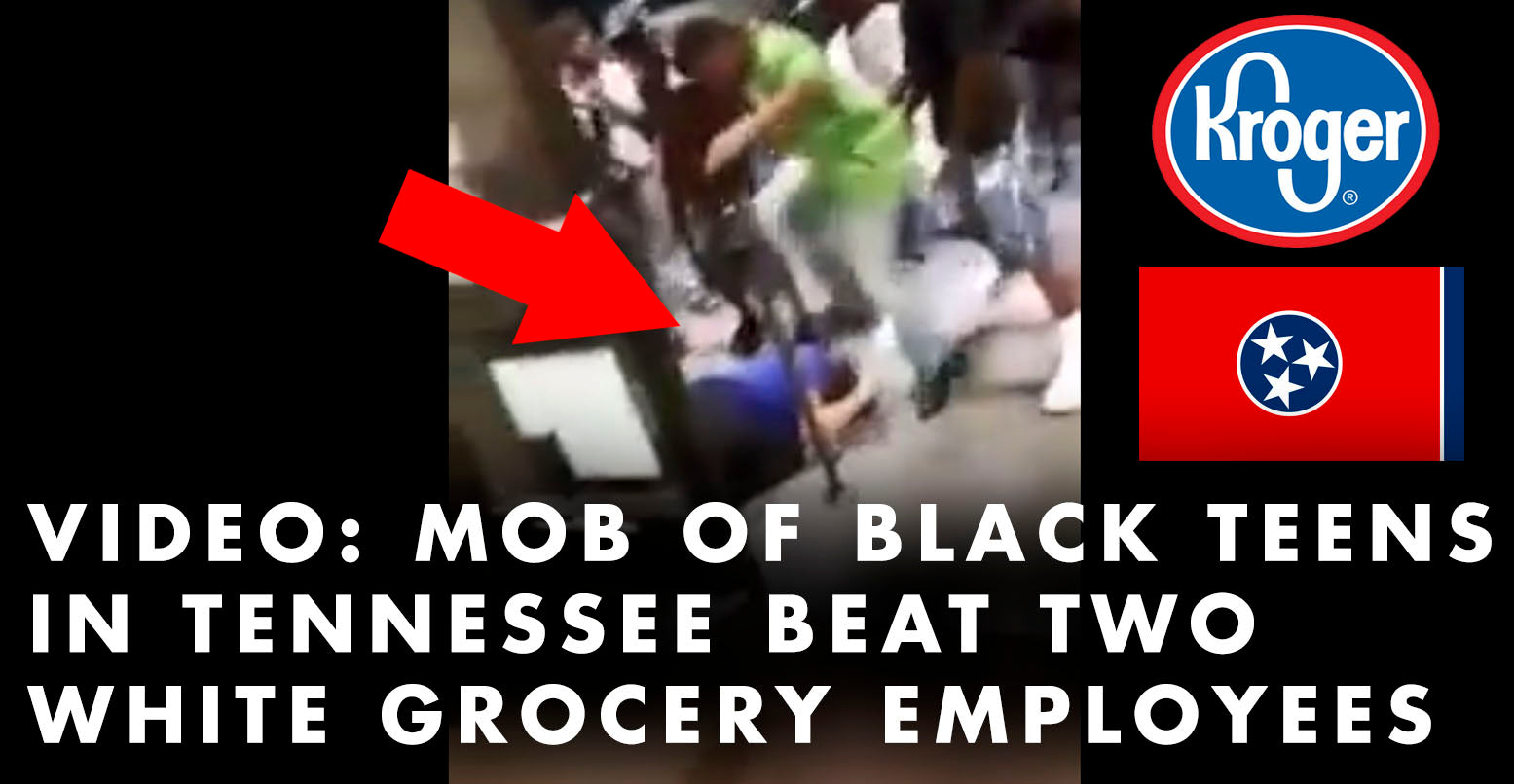 VIDEO: Mob of Black Teens In Tennessee Beat Two White Grocery Employees