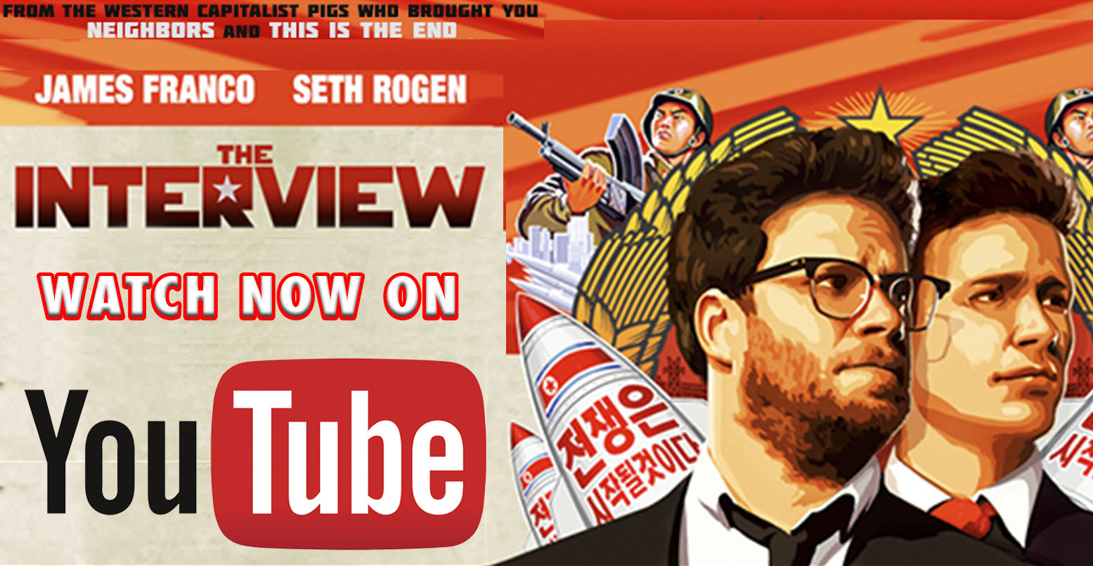 "WATCH NOW: Sony Releases ""The Interview"" on YouTube (FULL MOVIE)"