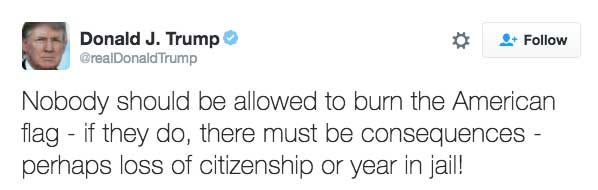 Trump flag burning tweet: Nobody should be allowed to burn the American flag - if they do, there must be consequences - perhaps loss of citizenship or year in jail!