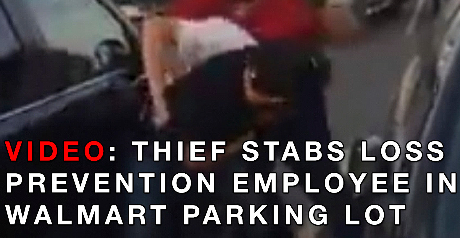 VIDEO: Thief Stabs Loss Prevention Employee In Walmart Parking Lot