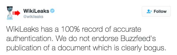 WikiLeaks has a 100% record of accurate authentication. We do not endorse Buzzfeed's publication of a document which is clearly bogus.