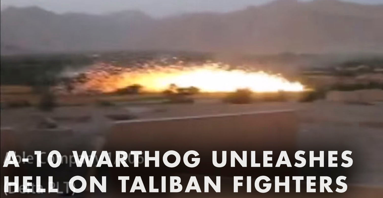 VIDEO: A-10 Warthog Unleashes Hell on Taliban Fighters Hiding In Trees