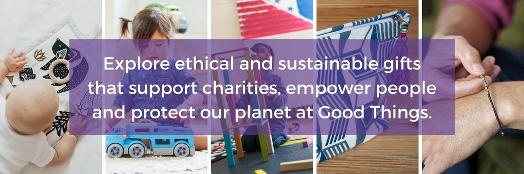 Text reads: explore ethical and sustainable gifts that support charities, empower people and protect our planet