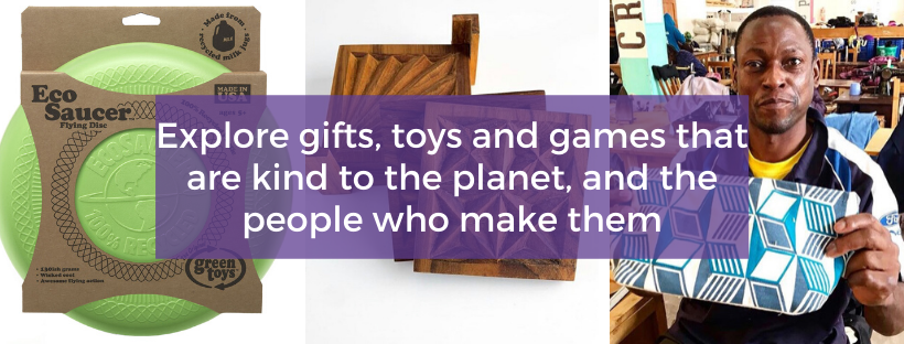 Banner showing gifts available at Good Things. Text: Explore gifts, toys and games that are kind to the planet, and the people who make them