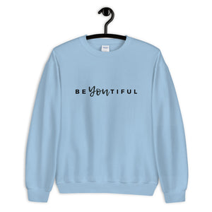 Be You Sweatshirt
